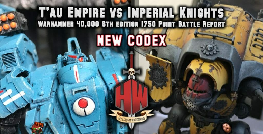FREE: T'au Empire vs Imperial Knights 1750 8th Edition Warhammer